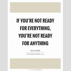 If You're Not Ready For Everything, You're Not Ready For Anything  Picture Quotes