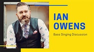 Ian Owens | Bass Singing Discussion | Bass Singing Tips ...