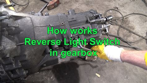 works reverse light switch  gearbox youtube