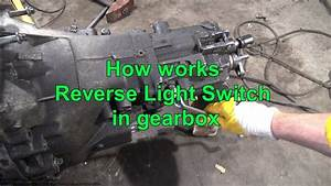 How Works Reverse Light Switch In Gearbox