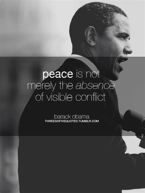 merely absence peace quotes conflict visible obama quoteswave barack