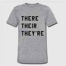 There Their They're Tshirt Spreadshirt