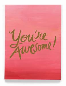 Youre Awesome Quotes. QuotesGram