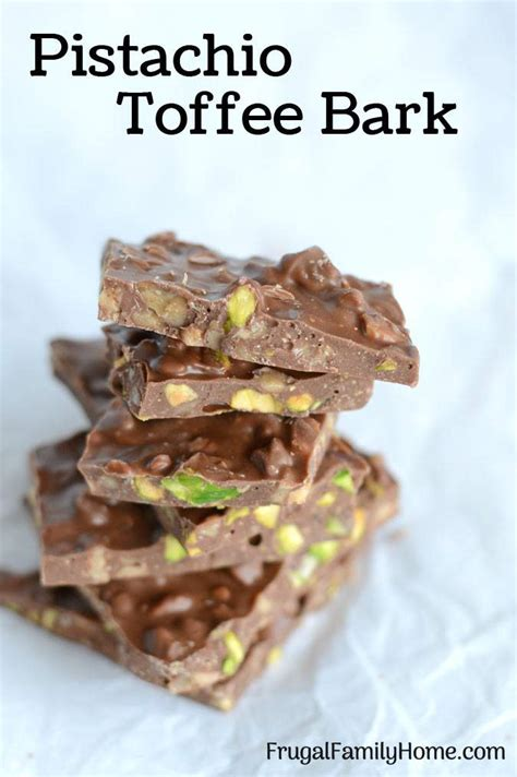 toffee recipe easy and delicious pistachio toffee candy bark recipe
