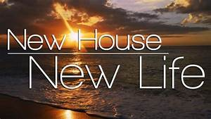 New House  New Life