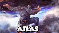 Atlas: The Titan God of Endurance, Strength And Astronomy ...