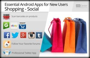 essential android apps essential android apps for new users shopping social