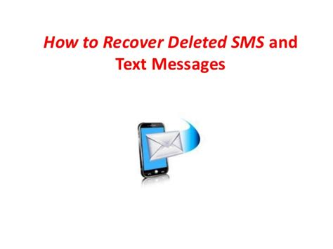 how to pull up deleted text messages on iphone how to recover deleted sms and text messages