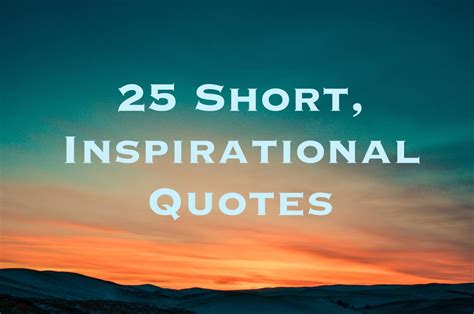 25 Short Inspirational Quotes and Sayings - LetterPile ...