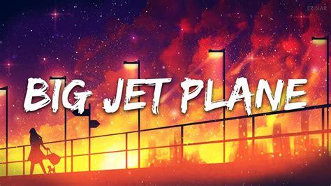 Big Jet Plane (lyrics / Lyric Video