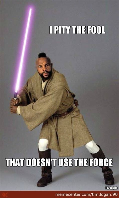 I Pity The Fool Meme - i pity the fool by tim logan 90 meme center