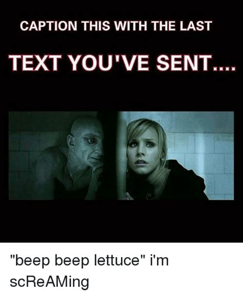 Meme Caption Font - caption this with the last text you ve sent beep beep lettuce i m screaming meme on sizzle