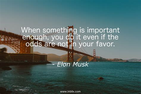 when something is important en by elon musk inblix