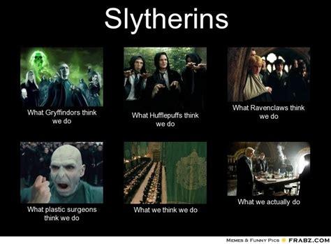 Harry Potter Meme Generator - slytherin hp pinterest slytherin do and meme
