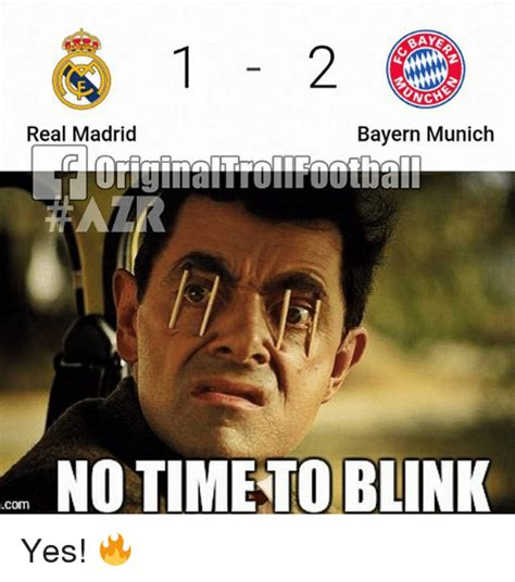 Memes Reales - onch real madrid bayern munich no timento blink com yes meme on sizzle