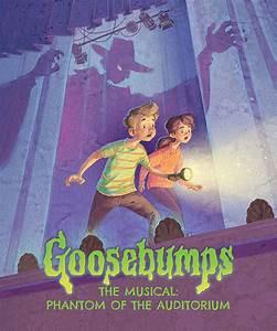 Goosebumps the Musical: Phantom of the Auditorium - The ...