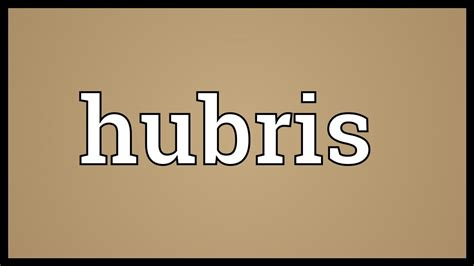 Meaning In by Hubris Meaning