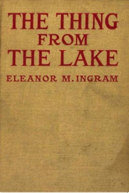 barnes and noble ingram the thing from the lake by eleanor m ingram