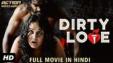 DIRTY LOVE (2019) New Released Full Hindi Dubbed Movie ...