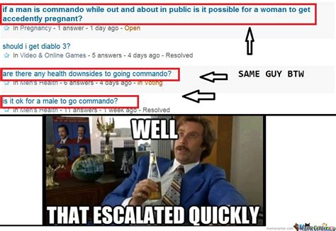 That Escalated Quickly Meme Well That Escalated Quickly By Tylercb101 Meme Center