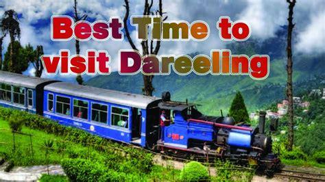 Best Time To Visit Darjeeling Youtube