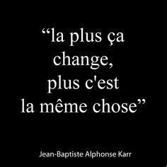 Plus Ca Change Plus Ca Meme Chose - quotes on pinterest 223 pins