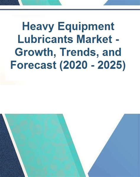 Heavy Equipment Lubricants Market - Growth, Trends, and ...