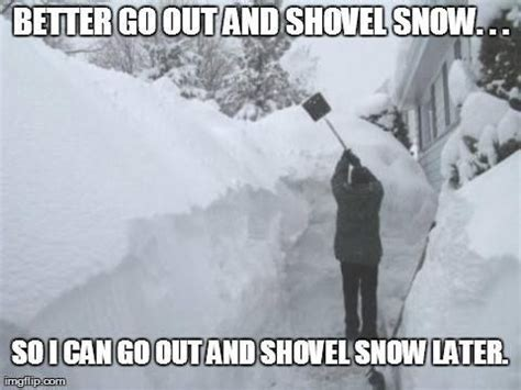 Shoveling Snow Meme - snow day december 2 6th 2013 blizzard quotes pinterest first day of school snow and