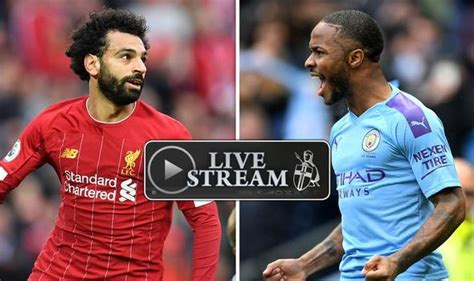 Liverpool vs Man City live stream, TV channel: How to ...