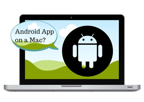 build android app can you build android apps on a mac media