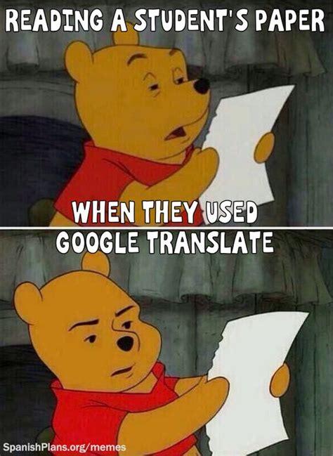 Translate Meme - don t use google translate meme 4 spanish teacher memes pinterest memes google translate