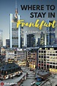 Where to Stay in Frankfurt: The Best Hotels & Areas for ...