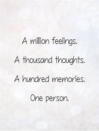 Quotes Person Memory Feelings Memories Quote Thousand