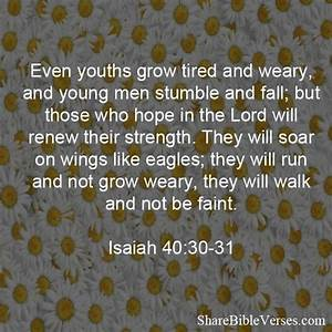 Even youths grow tired and weary, and young men stumble ...