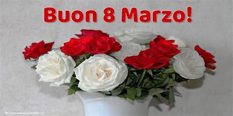 fiori 8 marzo cartoline di 8 marzo con fiori messaggiauguricartoline