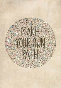 Make Your Own Path Quote
