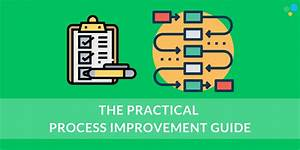 The Practical Process Improvement Guide  How To Improve