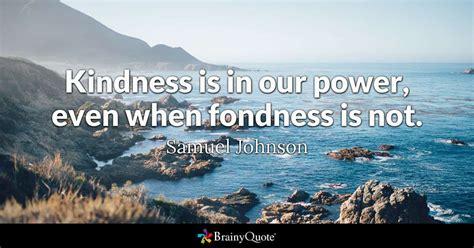 kindness    power   fondness