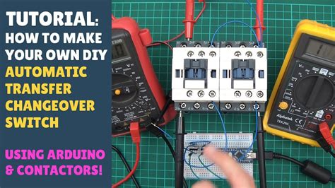 tutorial how to make an automatic transfer changeover switch with contactors arduino misc