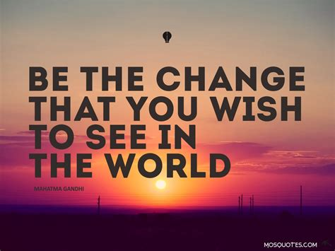 T Quote Be The Change Gandhi Quotes Quotesgram