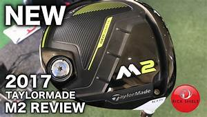 New 2017 Taylormade M2 Driver Review