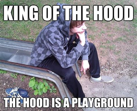 Hood Dad Meme - king of the hood the hood is a playground sad gangster quickmeme
