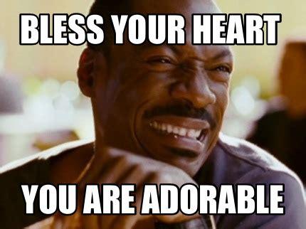 Bless Your Heart Meme - meme maker bless your heart