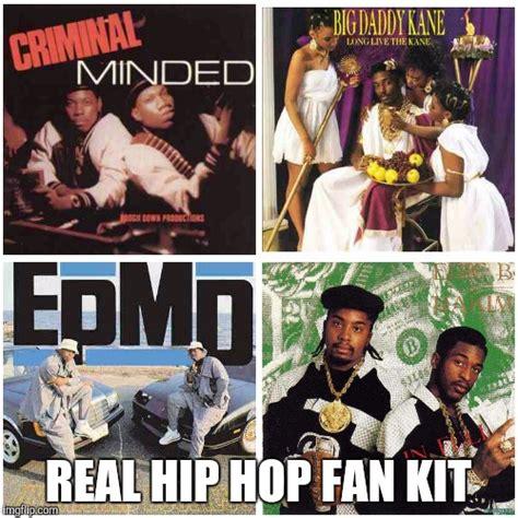 Meme Hip Hop - real hip hop imgflip