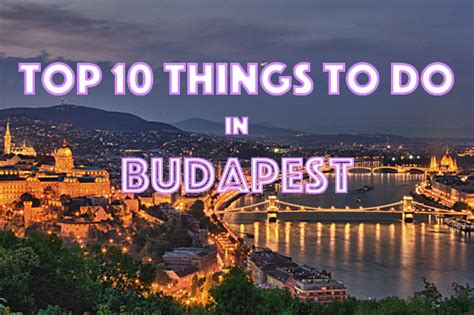 top 28 what things are top 10 things to do in budapest citizen on earth