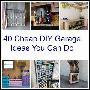 40 Cheap DIY Garage Storage Ideas You Can Do