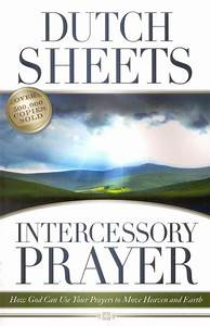 Dutch Sheets Intercessory Prayer Study Guide