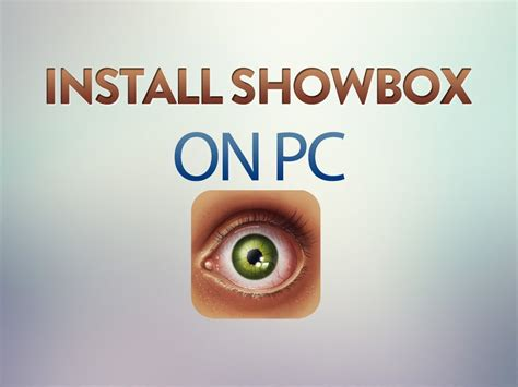 showbox for android not working showbox for pc laptop windows 10 8 18 7