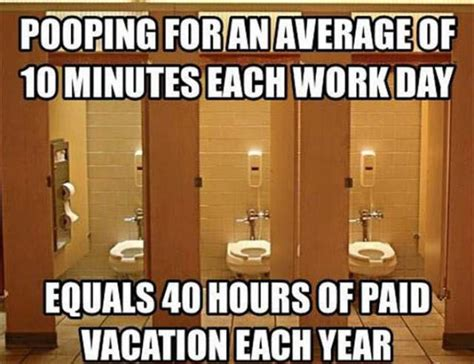 Pooping At Work Meme - pooping at work and paid vacation realfunny