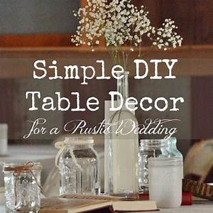 excellent diy wedding decor by simple rustic wedding decor With simple vintage wedding decor
